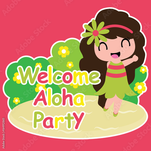 Cute Girl Is Happy In Welcome Aloha Party Vector Cartoon On Red Background Birthday Postcard Wallpaper And Greeting Card T Shirt Design For Kids Buy This Stock Vector And Explore Similar Vectors