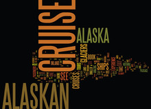 THE BEST WAY TO SEE ALASKA IS ...