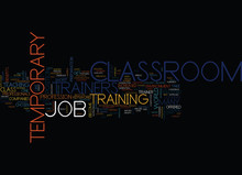 TEMPORARY CLASSROOM TRAINER JOB Text Background Word Cloud Concept