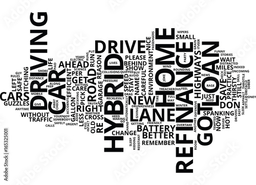Got A Hybrid Car With Refinance Home Loan Drive Easy Text Background Word Cloud Concept