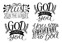 4 Hand Lettering God Bless You. God Loves You. Trust In The Lord. You Are Important To God.