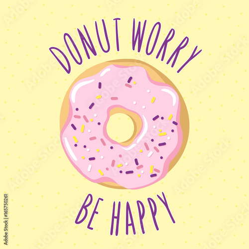 Leinwand Poster Glazed donut with an inscription-pun Donut worry be happy