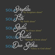 """Sola Scriptura. """"Five Solas"""" Of The Protestant Reformation. Latin Words."""