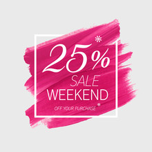 Sale Weekend 25% Off Sign Over...