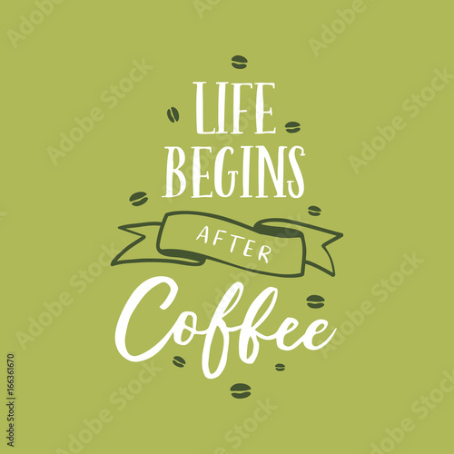 Pinturas sobre lienzo  Hand drawn coffee related quote. Vector vintage illustration.