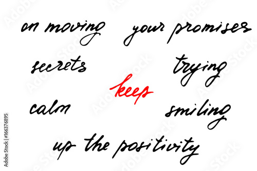 Photo Phrases inspirational script handwriting text keep on moving keep your promises secrets trying calm smiling up the positivity vector