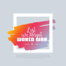 Lest We Forget. World War 2. V...