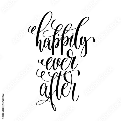 Fotografie, Tablou  happily ever after - black and white hand lettering script