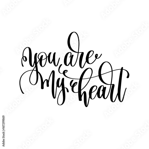 Fototapety, obrazy: you are my heart black and white hand lettering inscription
