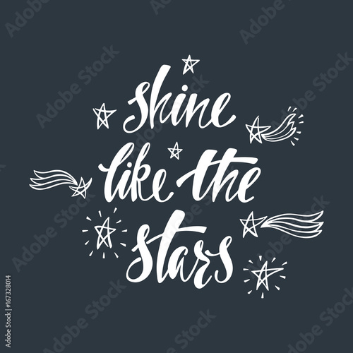 Ingelijste posters Positive Typography Shine like the stars. Inspirational quote about happiness.