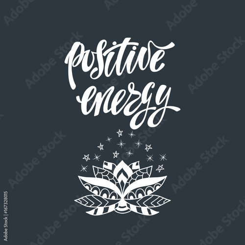 Staande foto Positive Typography Positive energy. Inspirational quote.