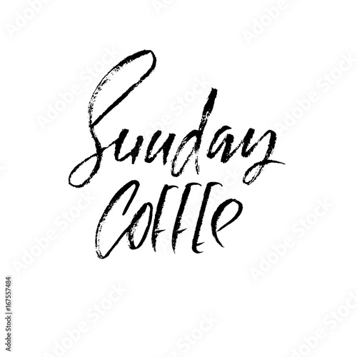 Sunday coffee  Modern dry brush lettering  Coffee quotes  Hand