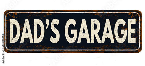 Photographie Dad's garage vintage rusty metal sign
