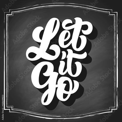 Photo  Let it go brush hand lettering on black chalkboard, vintage custom typography