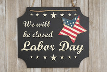 We Will Be Closed Labor Day Me...