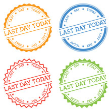 Last Day Today Badge Isolated On White Background. Flat Style Round Label With Text. Circular Emblem Vector Illustration.