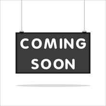 Coming Soon Hanging Sign Isolated On White Wall