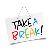 Take A Break !