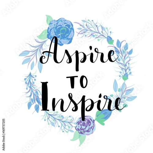 Valokuva  Aspire to inspire motivational message on flowers wreath