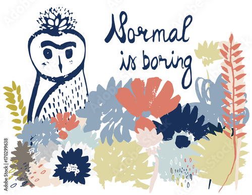 Normal is boring Wallpaper Mural