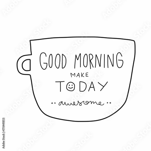 Fotografie, Obraz Good morning make today awesome word on white cup cartoon illustration doodle st