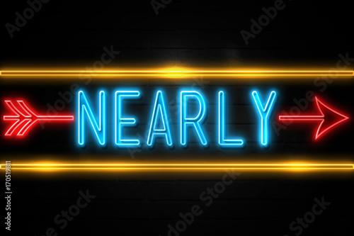 Obraz na plátně  Nearly  - fluorescent Neon Sign on brickwall Front view