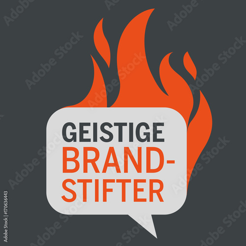 Photo Vektorgrafik Sprechblase mit Flammen mit Schrift Geistige Brandstifter