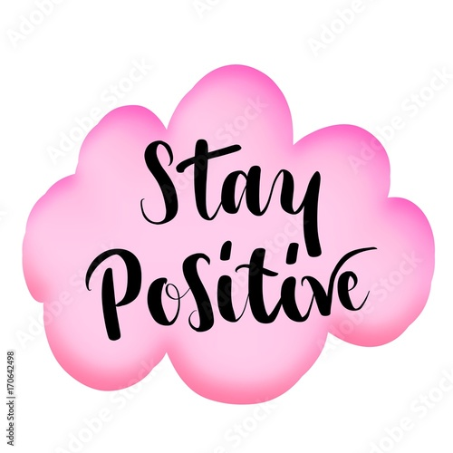 Stay positive motivational message on pink cloud Poster