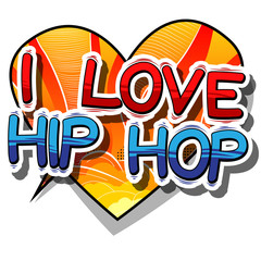 FototapetaI Love Hip Hop - Comic book word on abstract background.