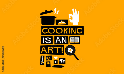 Fotografie, Tablou  Cooking Is An Art! (Flat Style Vector Illustration Chef Quote Poster Design)