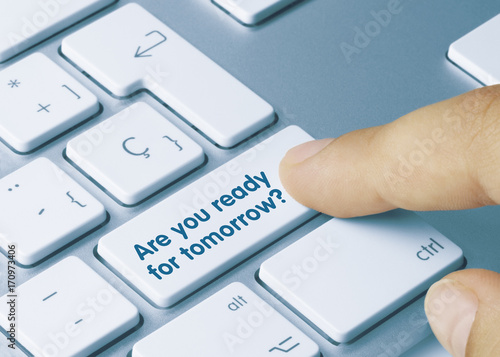 Slika na platnu Are you ready for tomorrow?