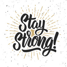 Stay Strong! Hand Drawn Letter...