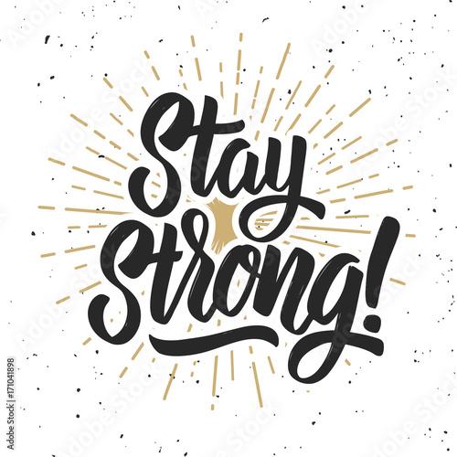 Obraz na plátně  Stay strong! Hand drawn lettering phrase on grunge background