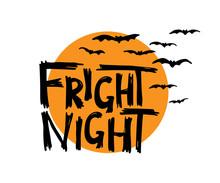 Fright Night. Halloween Hand Drawn Lettering On Orange Moon Background. Vector Illustration.