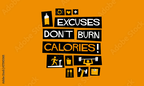 Fotografie, Tablou  Excuses Don't Burn Calories! (Flat Style Vector Illustration Fitness and Health
