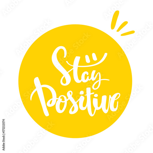 Aluminium Prints Positive Typography Calligraphy postcard or poster graphic design typography element. Stay positive hand drawn calligraphy lettering