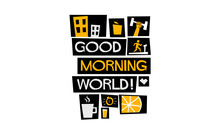 GOOD MORNING WORLD (Vector Ill...