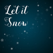 Let it snow greeting card. Sparse snowfall background. Sparse snowfall on blue background.cute vector illustration.