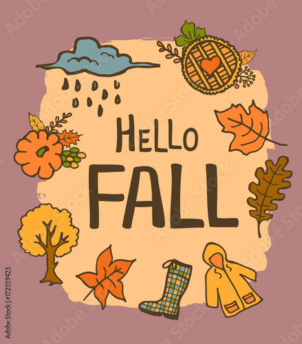 Hello Fall Handwritten Hand Drawn Cute Doodle Cartoon Greeting Card With Pumpkin Raincoat Rubber Boot Rainy Cloud Tree Pie And Autumn Leaves Buy This Stock Vector And Explore Similar Vectors At
