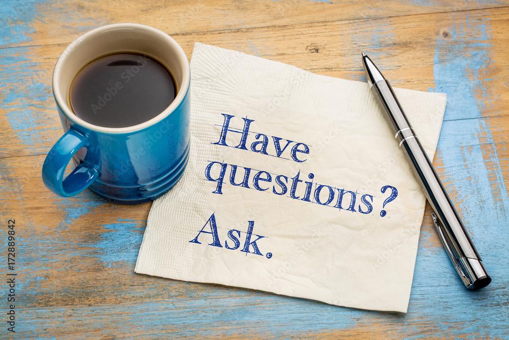 Fototapeta Have questions? Ask.