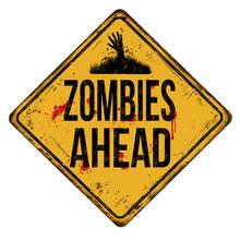Zombies Ahead Vintage Rusty Me...