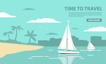 Tropical Landscape With The Sailing Yacht And The Sandy Beach With Palm Trees And A Silhouette Of The City. In Flat Style A Vector. A Concept Of Design Of A Poster For The Website, Mobile Applications