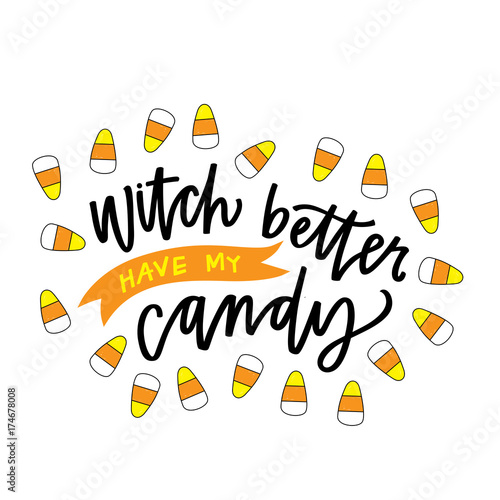 Witch better have my candy Fototapet