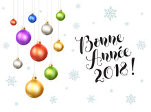 Bonne Annee 2018 Postcard Template. Modern Lettering With Snowflakes And Christmas Balls Isolated On White Background. French Happy New Year Greeting Card Concept.