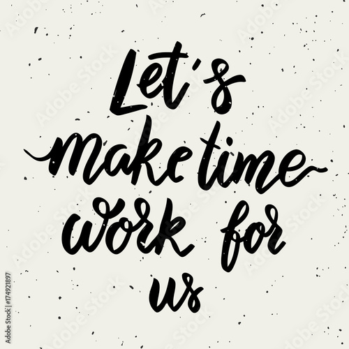 Let's make time work for us плакат