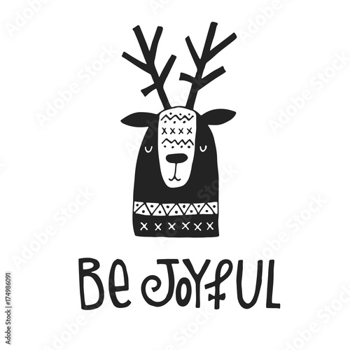 Foto auf Gartenposter Weihnachten Be Joyful- hand drawn Christmas card with lettering and deer in scandinavian style. Monochrome New Year poster.