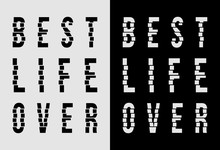 Best Life Over