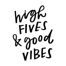 High Fives And Good Vibes