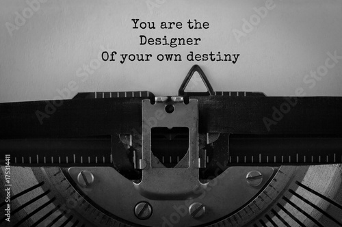 Text You are the Disigner Of your own destiny typed on retro typewriter