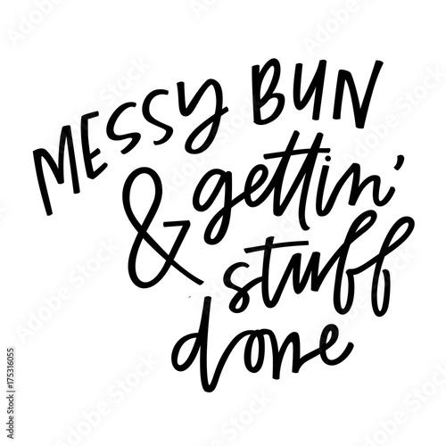 Messy bun & gettin' stuff done Canvas Print